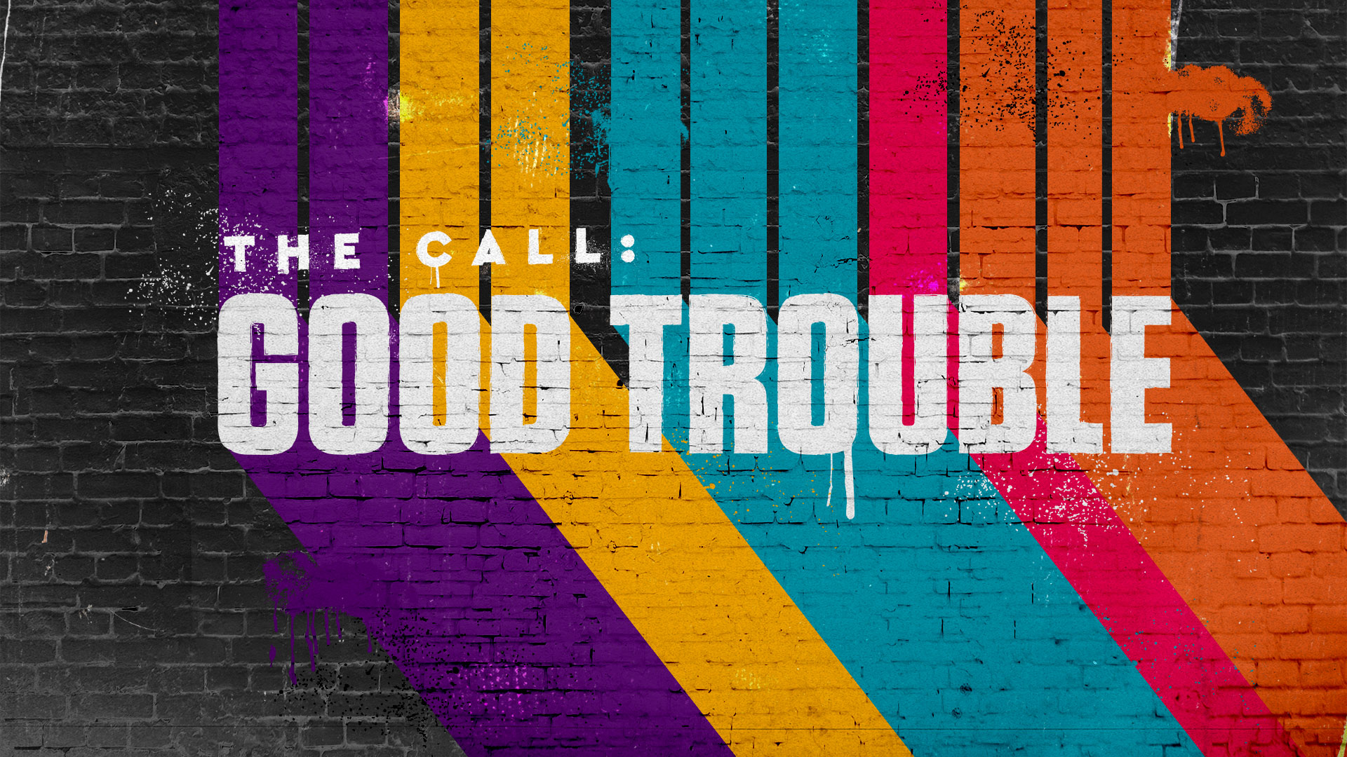 The Call: Good Trouble